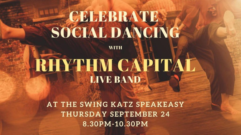 Celebrate Social dancing with Rhythm Capital Live Band. at the swing katz speakeasy Thursday September 24 8.30pm-10.30pm